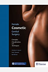 Female Cosmetic Genital Surgery: Concepts, Classification, and Techniques Kindle Edition