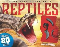 Sink Your Teeth Into Reptiles (with bonus inset in cover)