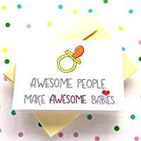 Funny New Baby Card - Awesome People Make Awesome Babies - Folded Greeting Card with Envelope, Blank Inside