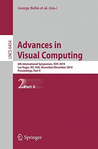 (Advances in Visual Computing: 6th International Symposium, ISVC 2010, Las Vegas, NV, USA, November 29-December 1, 2010, Proceedings, Part II (Lecture Notes in Computer Science))