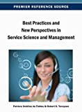 Best Practices and New Perspectives in Service Science and Management, Patricia Ordonez De Pablos, Robert Tennyson, 146663894X