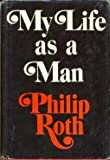 My Life as a Man, Roth, Philip, 0030126460