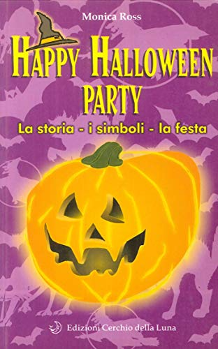 Happy Halloween party. La storia, i simboli, la festa