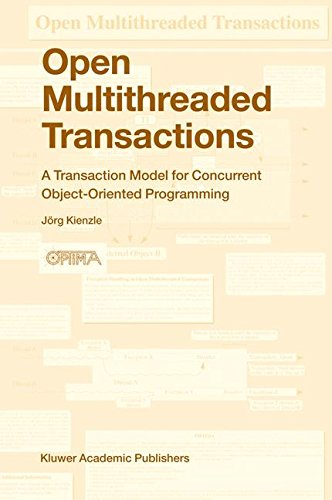 Open Multithreaded Transactions: A Transaction Model for Concurrent Object-Oriented Programming by Springer