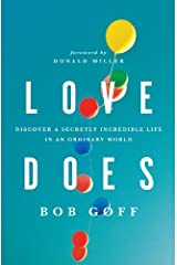 Love Does by Bob Goff (11-May-2012) Paperback Unknown Binding
