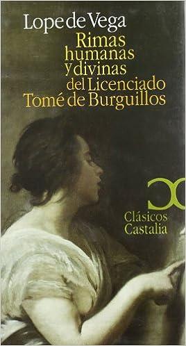 Rimas Humanas Y Divinas Del Licenciado Tomé De Burguillos Clasicos Castalia 35 Aniversario Spanish Edition Rozas Juan Manuel Cañas Murillo Jesús Vega Lope De 9788497401388 Books
