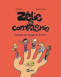 Zélie et Compagnie, tome 7 : Comme les doigts de la main par David De Thuin