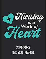 Nursing Is A Work Of Heart,2021-2025 Five Year Planner: Large 5 Year Monthly Planner 2021-2025|60 Months Calendar Planner|5 Year Planner and Monthly Calendar Book|2021-2025 Black Cover Planner|Nursing Planner 2021-2025
