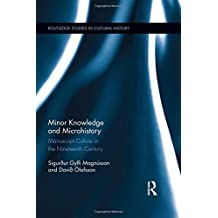Minor Knowledge and Microhistory: Manuscript Culture in the Nineteenth Century