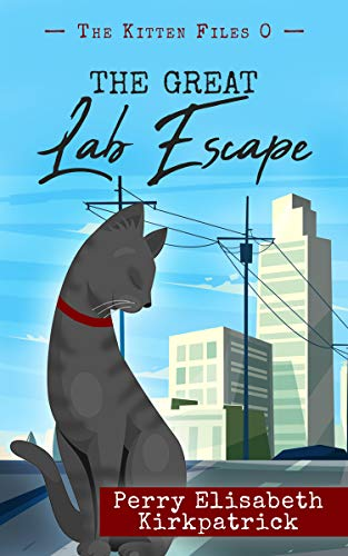 The Great Lab Escape (The Kitten Files Book 0)