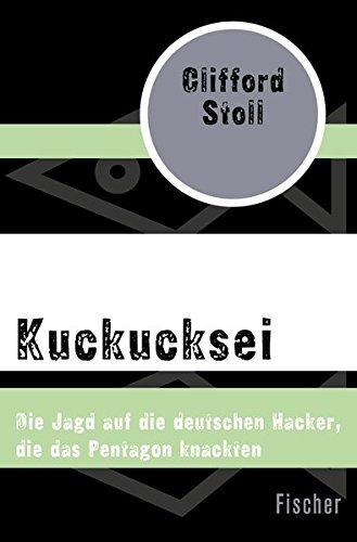 Kuckucksei: Die Jagd auf die deutschen Hacker, die das Pentagon knackten
