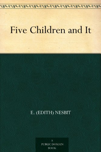 Five Children and It by [Nesbit, E. (Edith)]