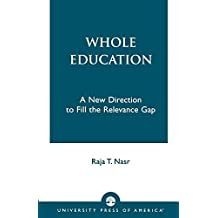 Whole Education by Raja T. Nasr (1994-08-26)