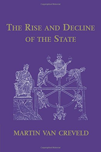 Book cover from The Rise and Decline of the State by Martin van Creveld