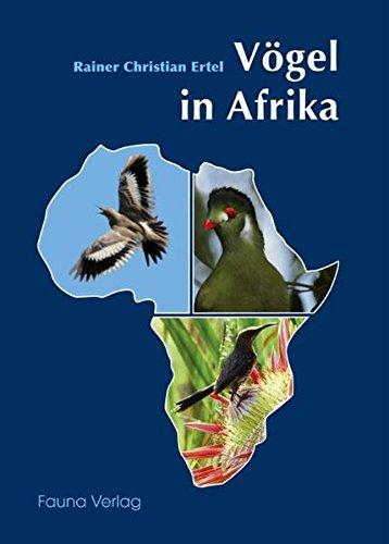 Vögel in Afrika: Ein fotografischer Naturführer für Afrika