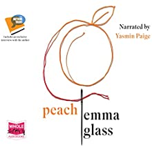 Peach Audiobook by Emma Glass Narrated by Yasmin Paige