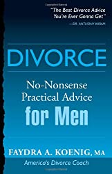 Divorce: No-Nonsense Practical Advice for Men/Women