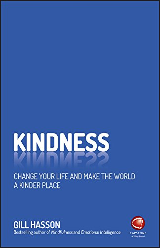 Kindness: Change Your Life and Make the World a Kinder Place by [Hasson, Gill]