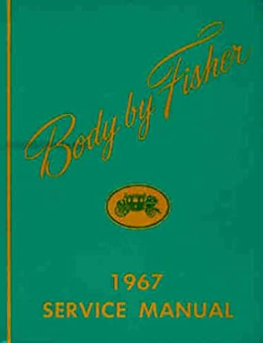 body by fisher 1967 service manual general motors amazon com books rh amazon com 67 Impala Supernatural 67 Impala Lowrider
