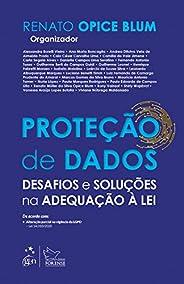 Proteção de Dados - Desafios e Soluções na Adequação à Lei