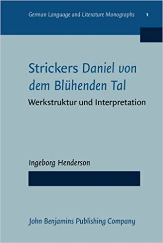 Strickers <i>Daniel von dem Blühenden Tal</i>: Werkstruktur und Interpretation (German Language and Literature Monographs)