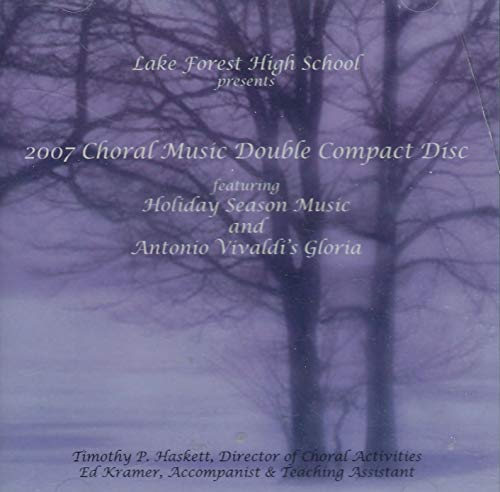 - Lake Forest High School 2007 Choral Music Double Compact Disc Featuring Holiday Season Music and Antonio Vivaldi's