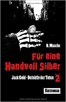 Für eine Handvoll Silber (Jack Gold – Detektiv der Toten 2) (German Edition)