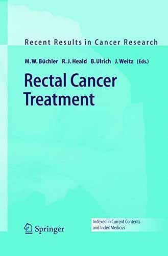 Rectal Cancer Treatment (Recent Results in Cancer Research Book 165)