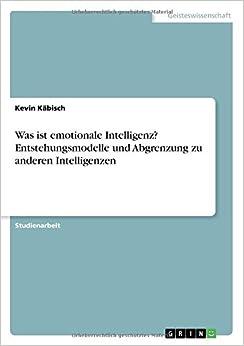 Book Was ist emotionale Intelligenz? Entstehungsmodelle und Abgrenzung zu anderen Intelligenzen