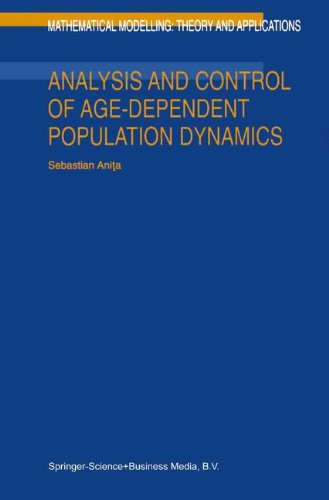 Analysis and Control of Age-Dependent Population Dynamics (Mathematical Modelling: Theory and Applications Volume 11)