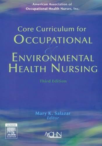 Core Curriculum for Occupational and Environmental Health Nursing, 3e