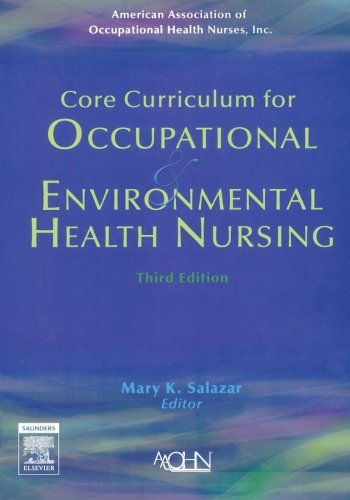 Core Curriculum for Occupational and Environmental Health Nursing, 3e