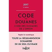 Code des Douanes 2017, Code des Douanes de l'Union Annoté 2e Éd.