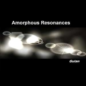 Amorphous Resonances by Gulan. Meditation Ambient music