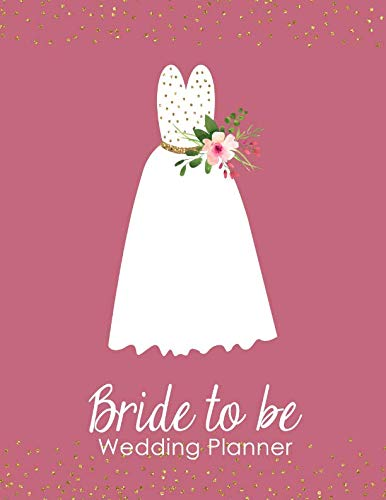 (Bride to Be Wedding Planner: A 100 Page Ultimate Tying the Knot Organizer, Mauve and Gold)