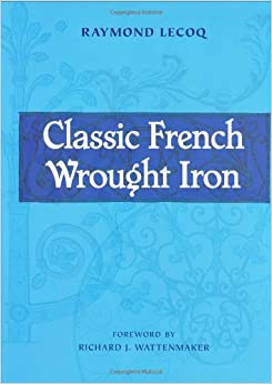 Book Classic French Wrought Iron: Twelfth-Nineteenth Century