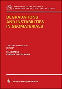 Degradations and Instabilities in Geomaterials (CISM International Centre for Mechanical Sciences)