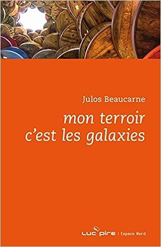 Amazon Fr Mon Terroir C Est Les Galaxies Beaucarne Julos