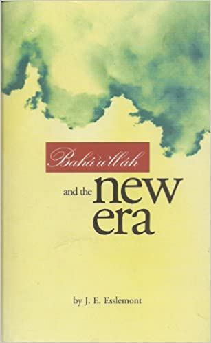 BAHAULLAH AND THE NEW ERA EPUB