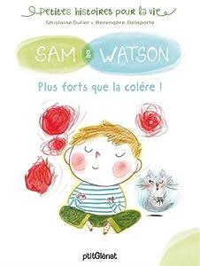 """Afficher """"Sam & Watson<br /> Plus forts que la colère !"""""""