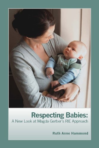 Respecting Babies: A New Look at Magda Gerber's Rie Approach
