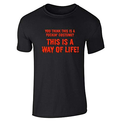 Pop Threads You Think This is a Costume? It's a Way of Life Black S Short Sleeve T-Shirt