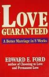 Love Guaranteed, Edward E. Ford, 0961671637
