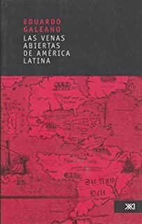 Las venas abiertas de America Latina/ The Open Veins of Latin America (Spanish Edition