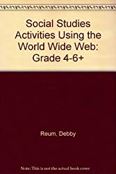 Social Studies Activities Using the World Wide Web: Grade 4-6+