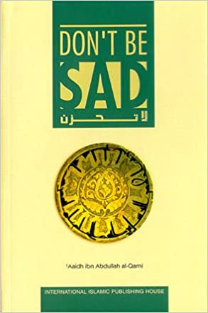 Dont Be Sad Hardcover Amazoncouk Aaidh Ibn Abdullah Al Qarnee