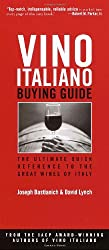 Vino Italiano Buying Guide: The Ultimate Quick Reference to the Great Wines of Italy