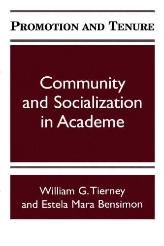 Promotion and Tenure (Suny Series Frontiers in Education): Community and Socialization in Academe