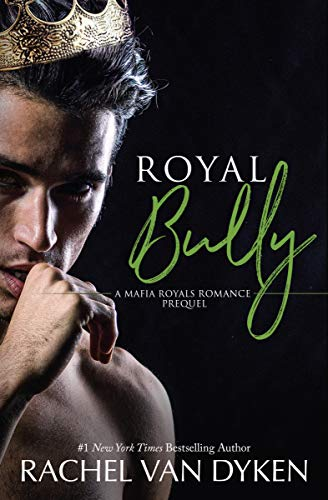 Royal Bully (Mafia Royals) by [Van Dyken, Rachel]