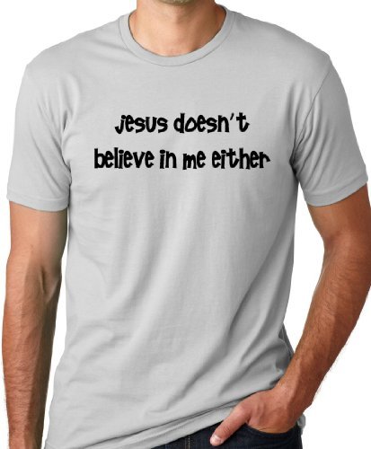 Fitted Atheism T-shirt (Think Out Loud Apparel Jesus Doesn'T Believe In Me Either Funny Atheist T-Shirt Gray S)